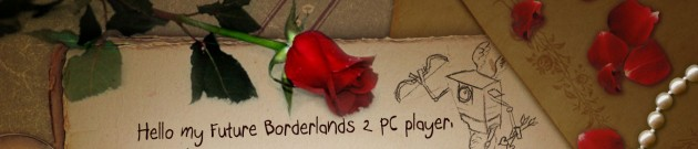 Borderlands 2 PC Love Letter