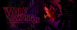 The Wolf Among Us from TellTale Games